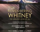 "Milestone Productions 举办  ""REMEMBERING WHITNEY – THE GREATEST LOVE OF ALL""现场演唱会  纪念已故伟大女艺人惠特妮·休斯顿(Whitney Houston)"
